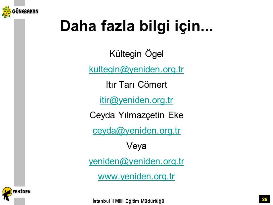 Daha fazla bilgi için... Kültegin Ögel kultegin@yeniden.org.tr
