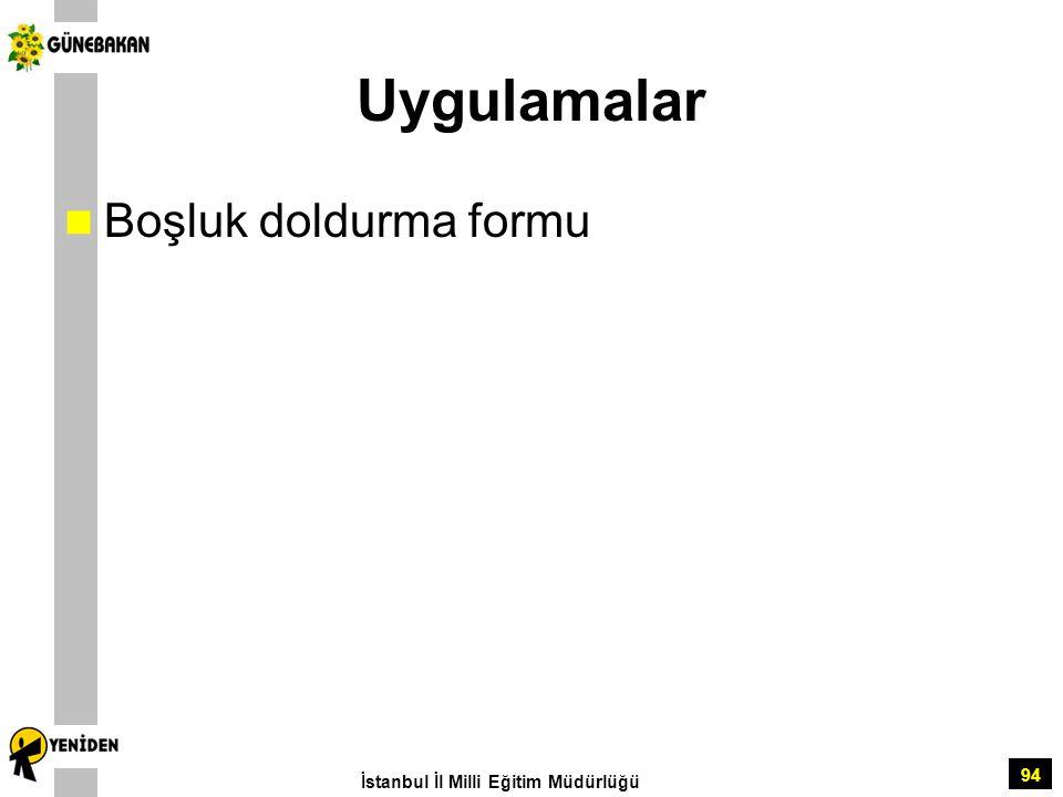 Uygulamalar Boşluk doldurma formu İstanbul İl Milli Eğitim Müdürlüğü