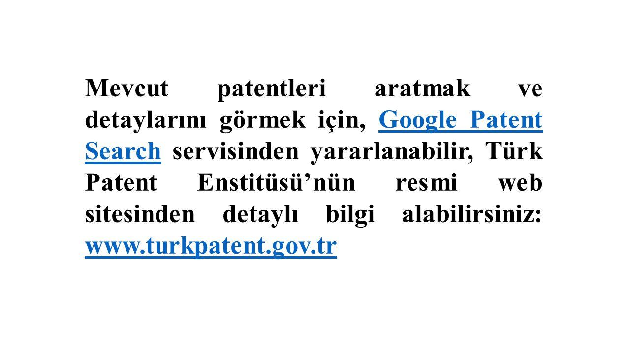 Mevcut patentleri aratmak ve detaylarını görmek için, Google Patent Search servisinden yararlanabilir, Türk Patent Enstitüsü'nün resmi web sitesinden detaylı bilgi alabilirsiniz: www.turkpatent.gov.tr