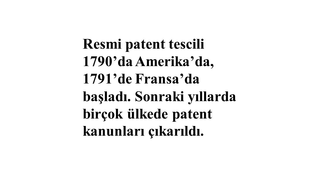 Resmi patent tescili 1790'da Amerika'da, 1791'de Fransa'da başladı