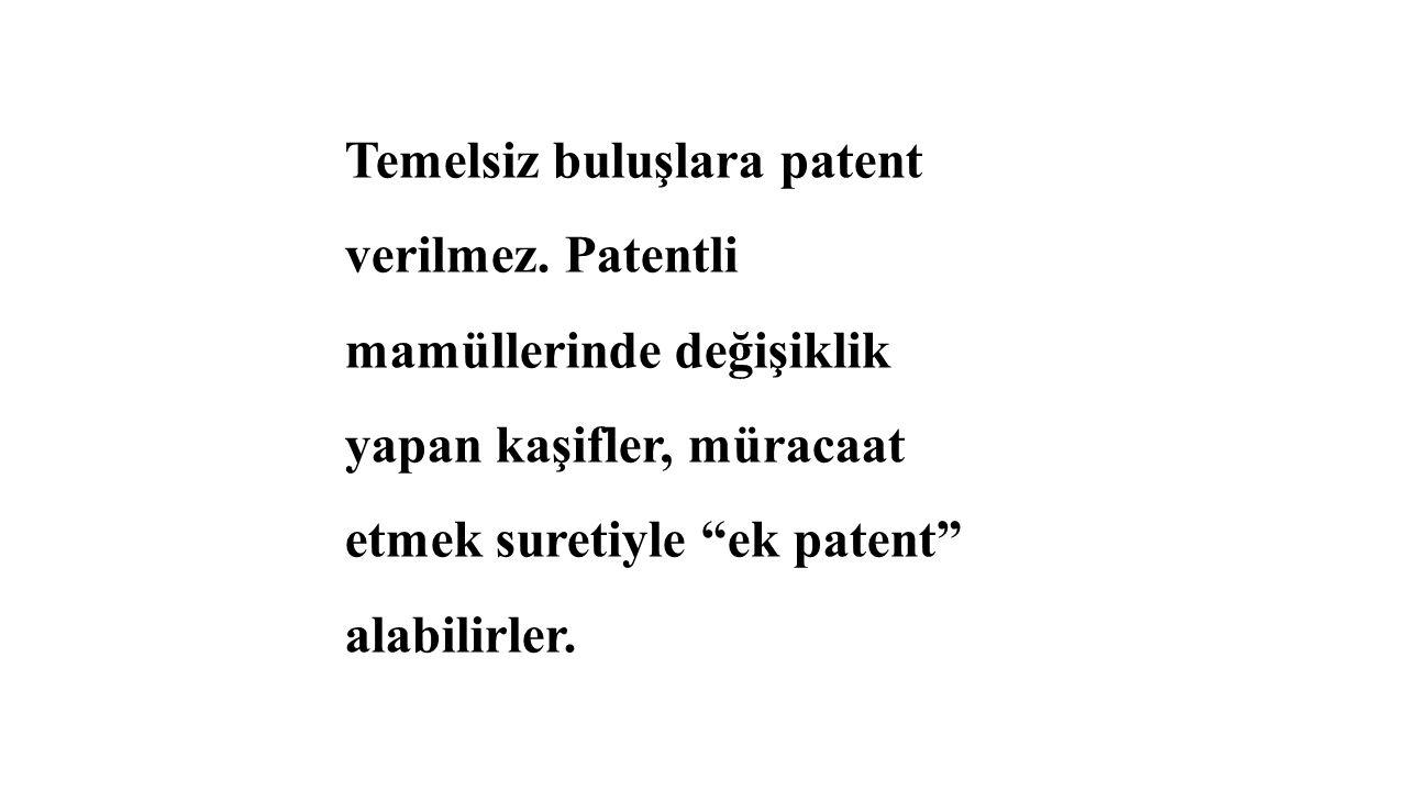 Temelsiz buluşlara patent verilmez