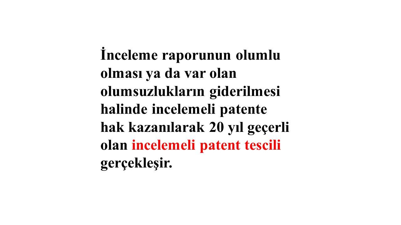 İnceleme raporunun olumlu olması ya da var olan olumsuzlukların giderilmesi halinde incelemeli patente hak kazanılarak 20 yıl geçerli olan incelemeli patent tescili gerçekleşir.