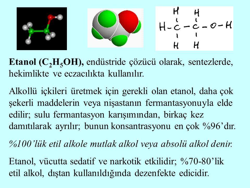 Etanol (C2H5OH), endüstride çözücü olarak, sentezlerde, hekimlikte ve eczacılıkta kullanılır.