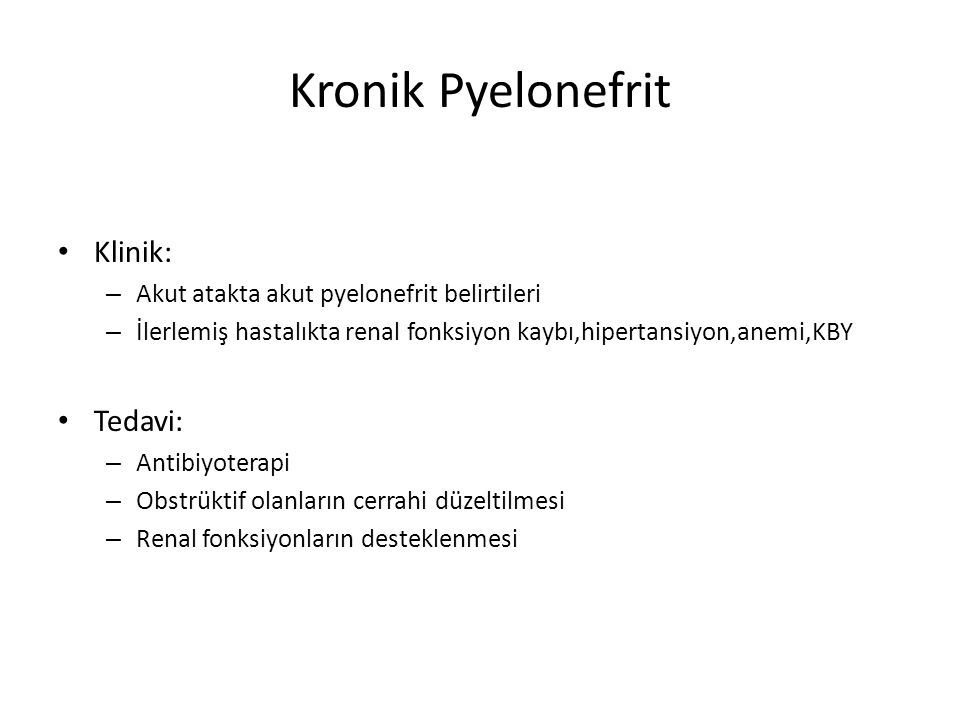 Kronik Pyelonefrit Klinik: Tedavi: