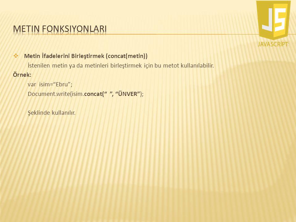 Metin fonksiyonlarI Metin İfadelerini Birleştirmek (concat(metin))
