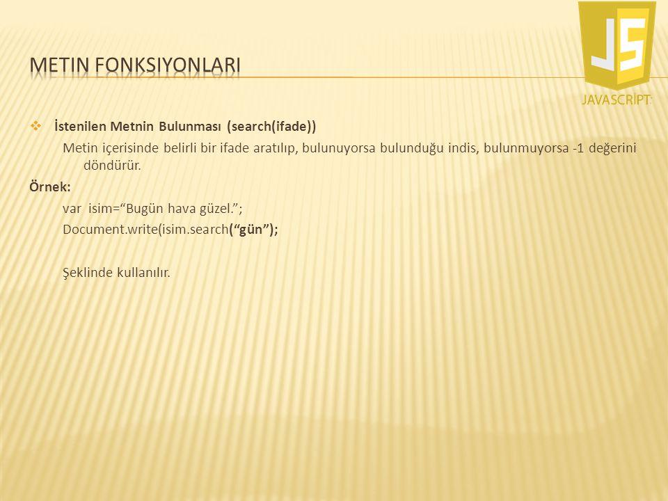 Metin fonksiyonlarI İstenilen Metnin Bulunması (search(ifade))