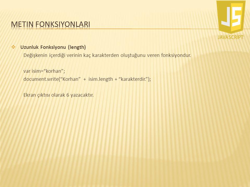 Metin fonksiyonlarI Uzunluk Fonksiyonu (length)