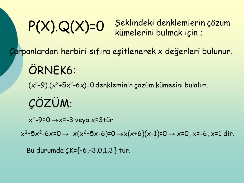 P(X).Q(X)=0 ÖRNEK6: ÇÖZÜM: