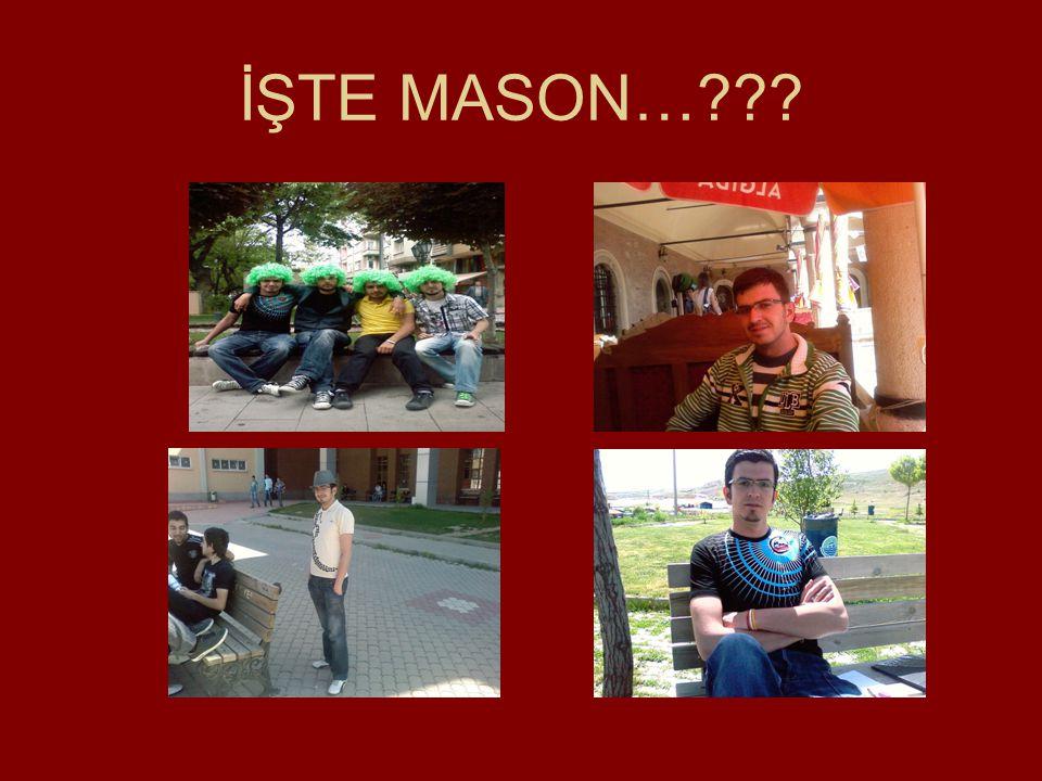 İŞTE MASON…