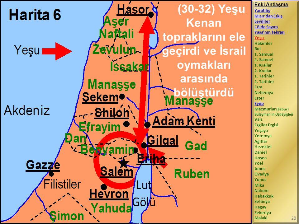 (30-32) Yeşu Kenan topraklarını ele geçirdi ve İsrail oymakları arasında bölüştürdü