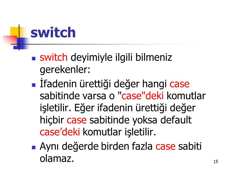 switch switch deyimiyle ilgili bilmeniz gerekenler: