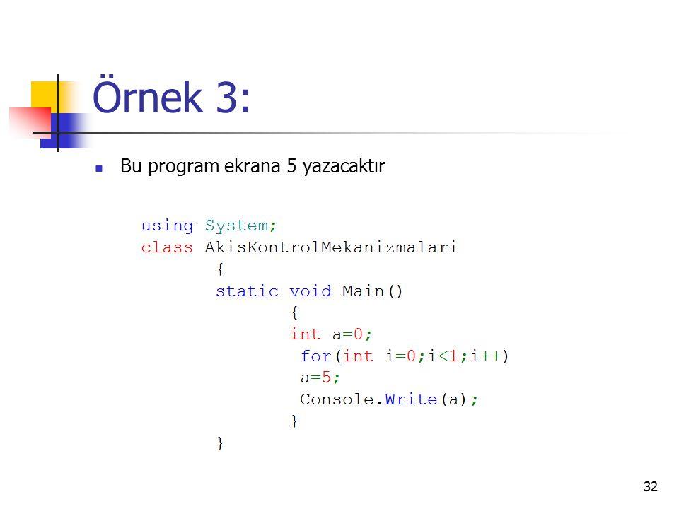 Örnek 3: Bu program ekrana 5 yazacaktır