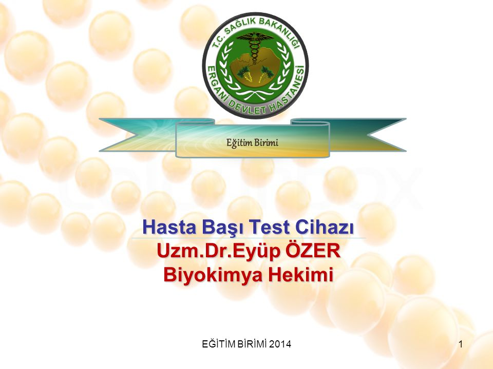 Hasta Başı Test Cihazı Uzm.Dr.Eyüp ÖZER Biyokimya Hekimi