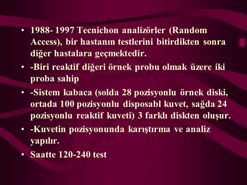 1988- 1997 Tecnichon analizörler (Random Access), bir hastanın testlerini bitirdikten sonra diğer hastalara geçmektedir.