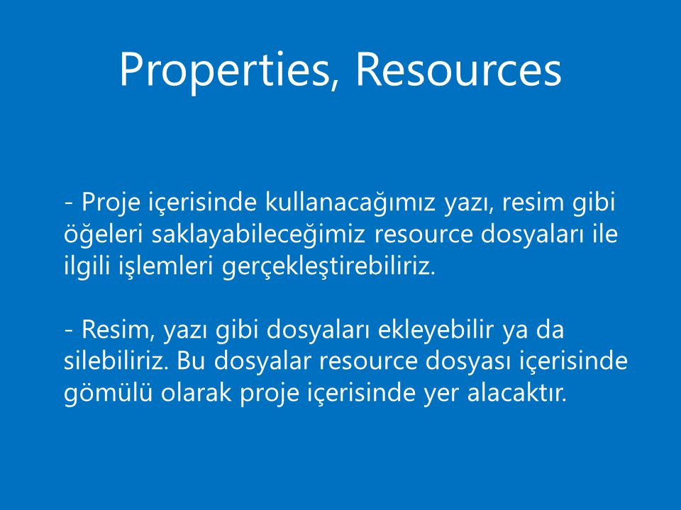 Properties, Resources