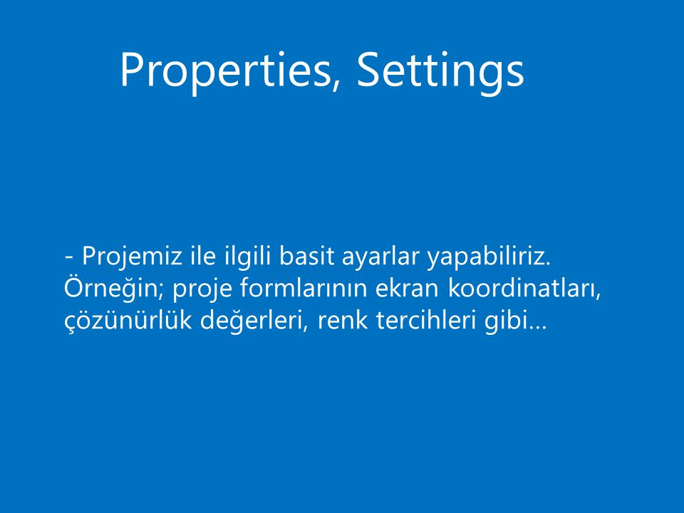 Properties, Settings