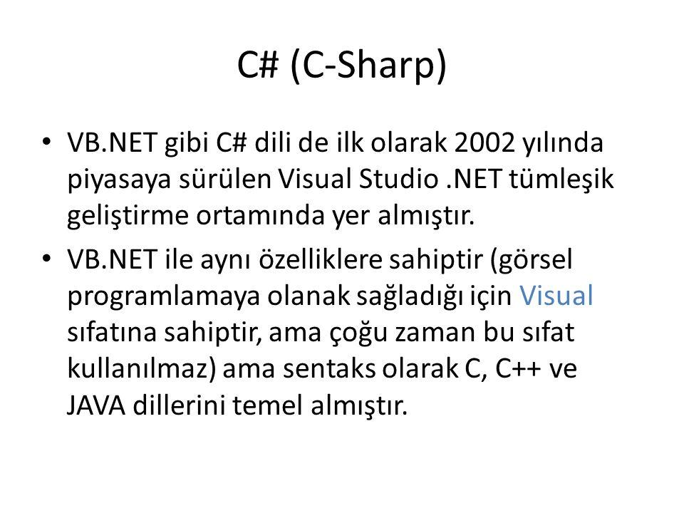 C# (C-Sharp) VB.NET gibi C# dili de ilk olarak 2002 yılında piyasaya sürülen Visual Studio .NET tümleşik geliştirme ortamında yer almıştır.