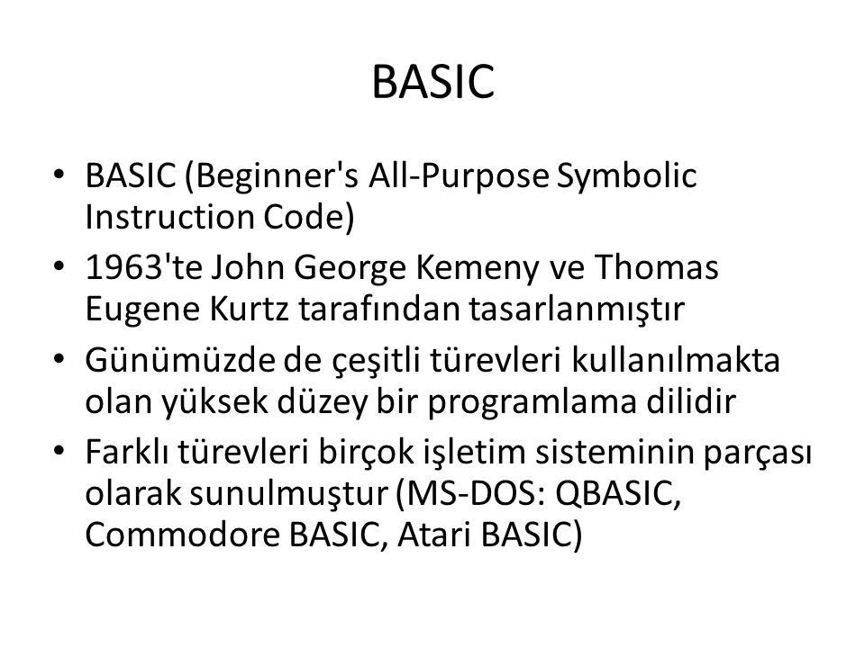 BASIC BASIC (Beginner s All-Purpose Symbolic Instruction Code)