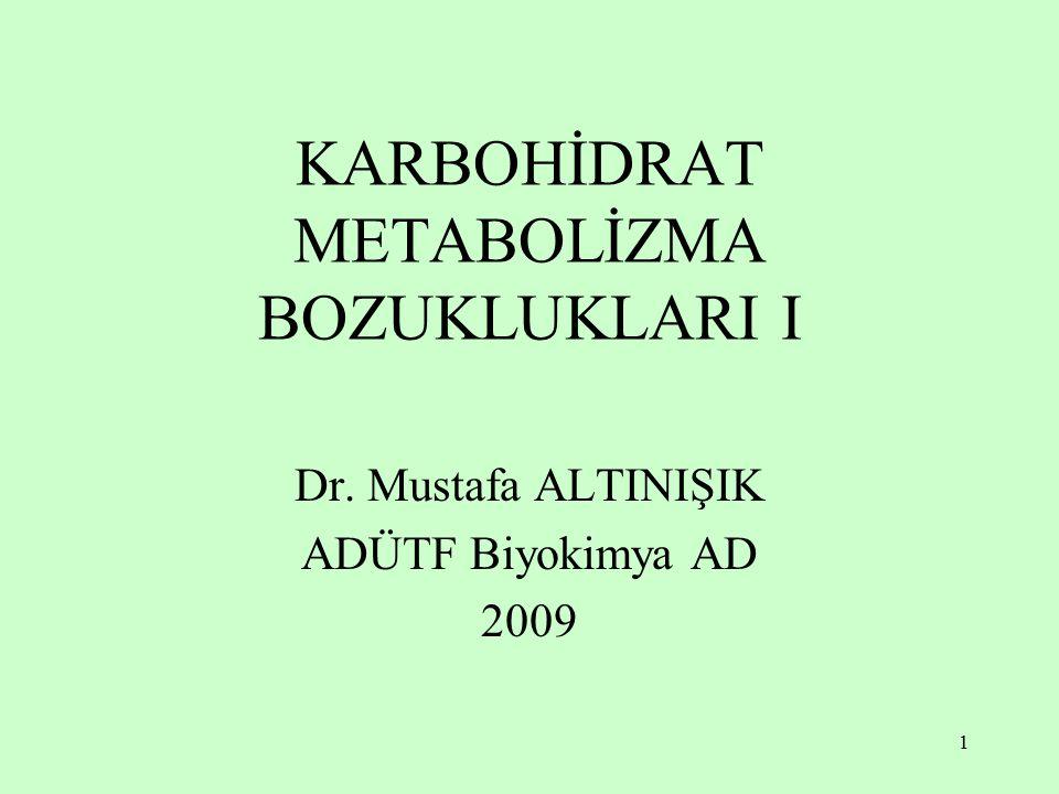 KARBOHİDRAT METABOLİZMA BOZUKLUKLARI I