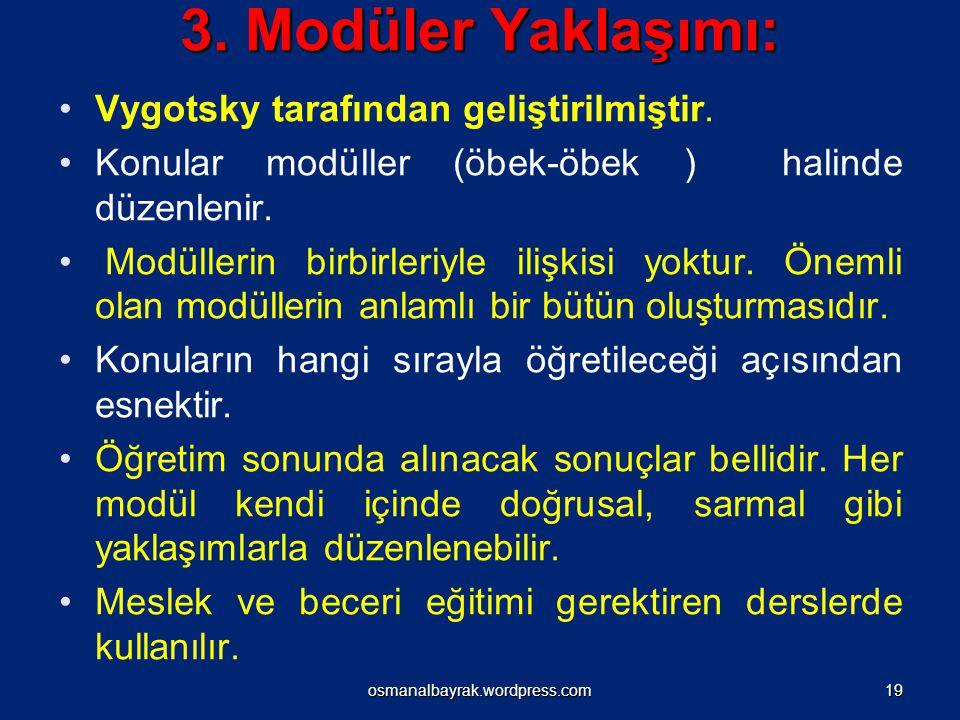 3. Modüler Yaklaşımı: Vygotsky tarafından geliştirilmiştir.