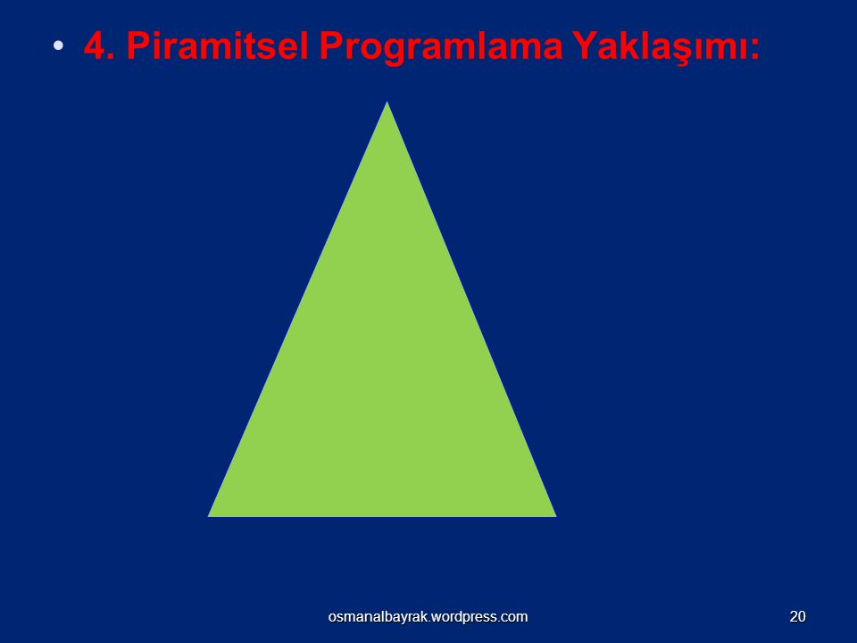 4. Piramitsel Programlama Yaklaşımı: