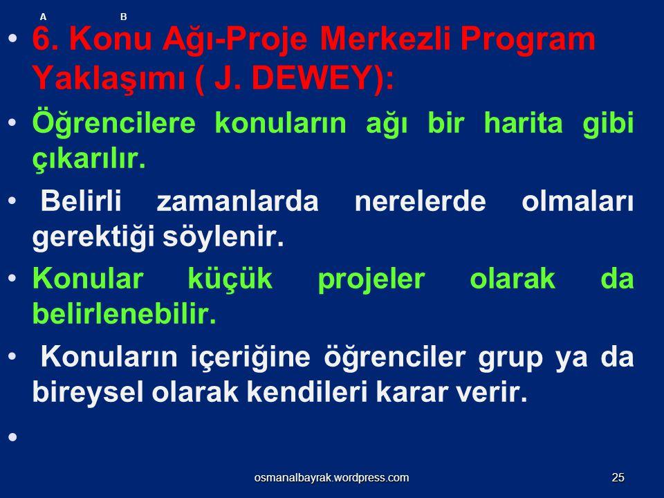 6. Konu Ağı-Proje Merkezli Program Yaklaşımı ( J. DEWEY):