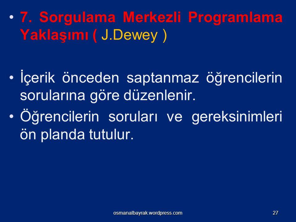 7. Sorgulama Merkezli Programlama Yaklaşımı ( J.Dewey )