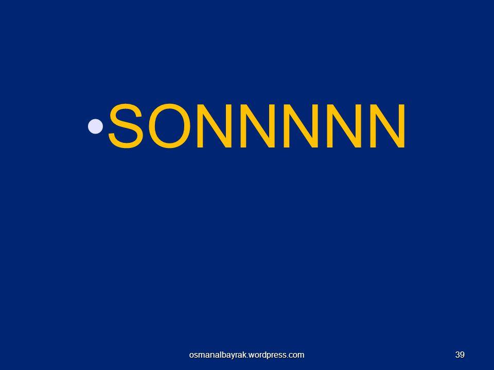 SONNNNN osmanalbayrak.wordpress.com