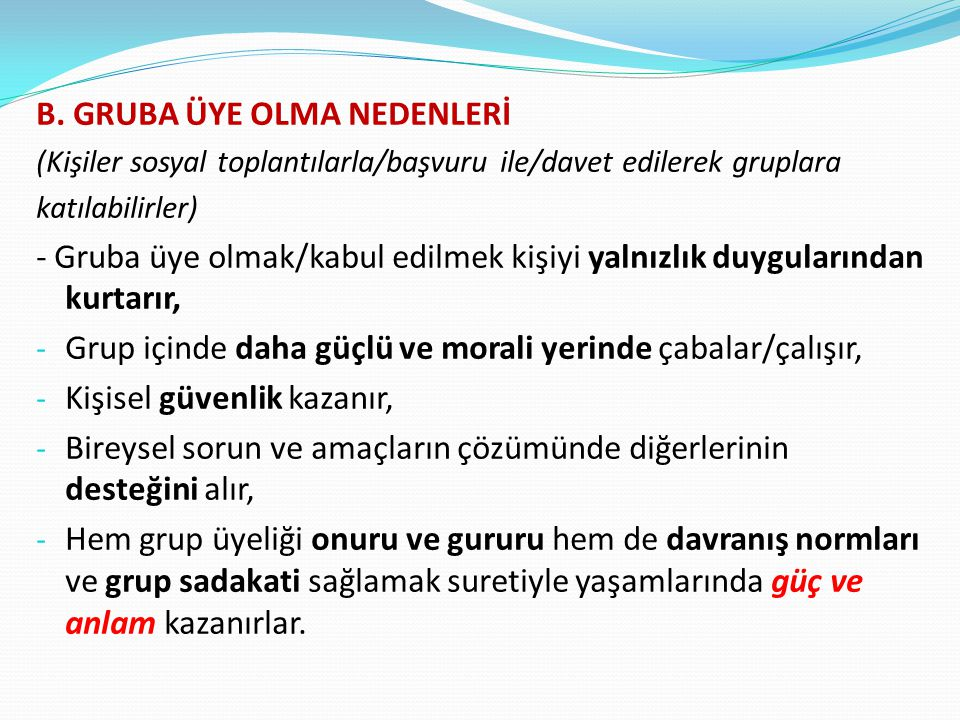 B. GRUBA ÜYE OLMA NEDENLERİ