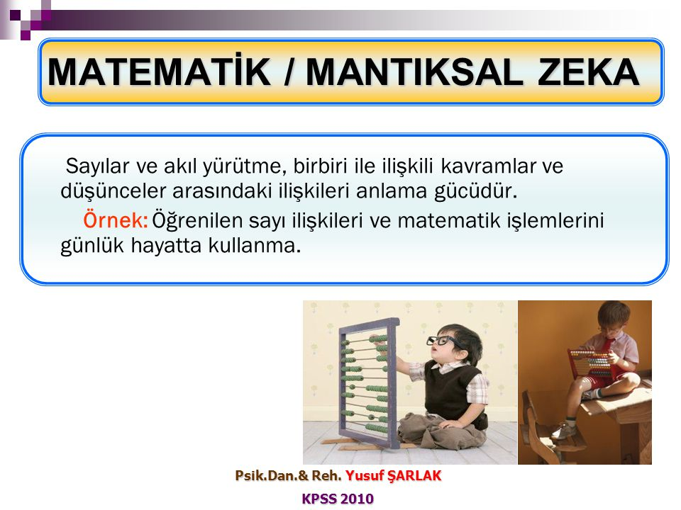 MATEMATİK / MANTIKSAL ZEKA