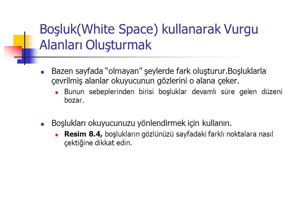 Boşluk(White Space) kullanarak Vurgu Alanları Oluşturmak