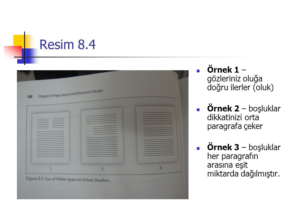 Resim 8.4 Örnek 1 – gözleriniz oluğa doğru ilerler (oluk)