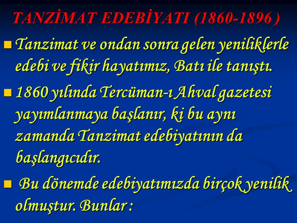 TANZİMAT EDEBİYATI (1860-1896 )