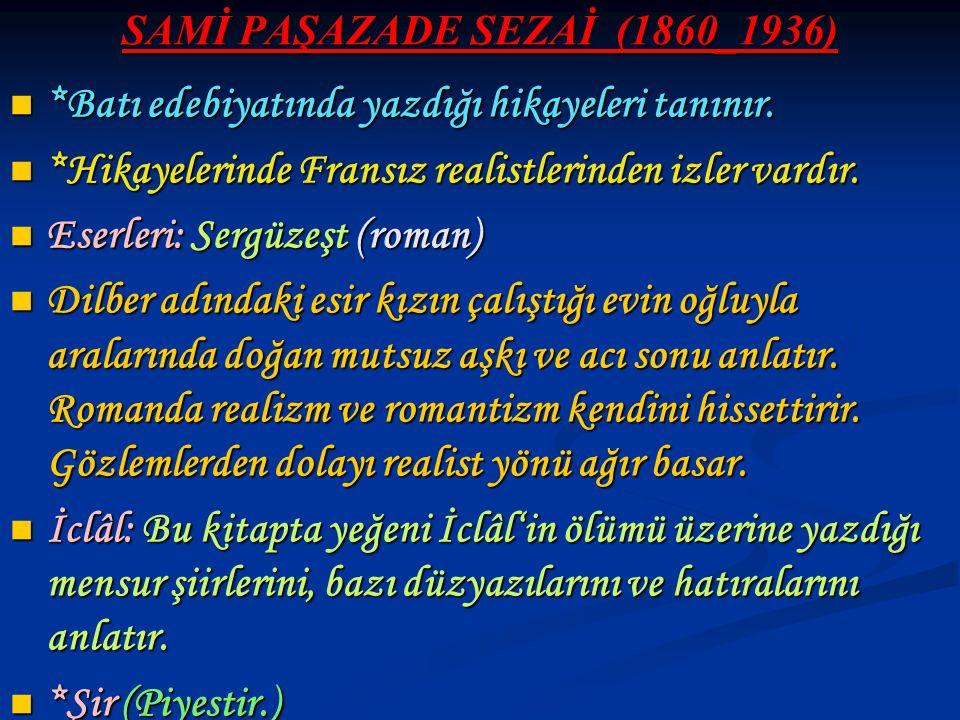 SAMİ PAŞAZADE SEZAİ (1860_1936)