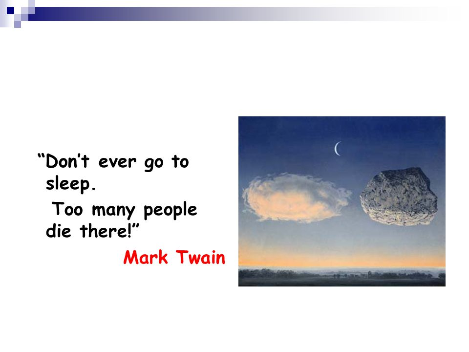Too many people die there! Mark Twain