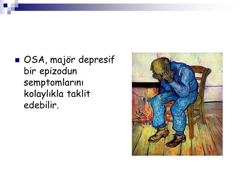 OSA, majör depresif bir epizodun semptomlarını kolaylıkla taklit edebilir.