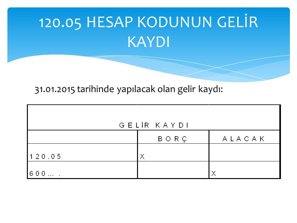 120.05 HESAP KODUNUN GELİR KAYDI