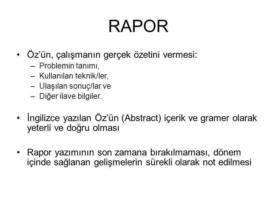 RAPOR Öz'ün, çalışmanın gerçek özetini vermesi: