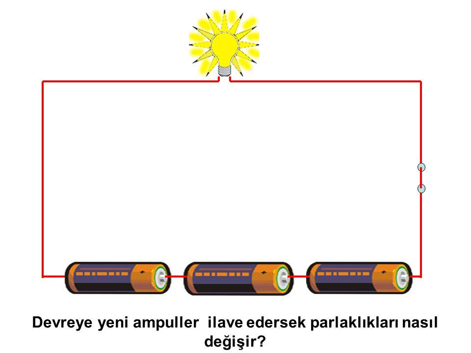 Devreye yeni ampuller ilave edersek parlaklıkları nasıl değişir