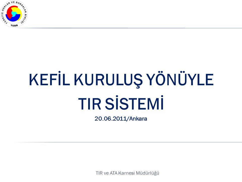 KEFİL KURULUŞ YÖNÜYLE TIR SİSTEMİ 20.06.2011/Ankara