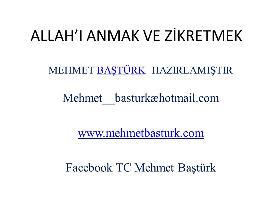ALLAH'I ANMAK VE ZİKRETMEK