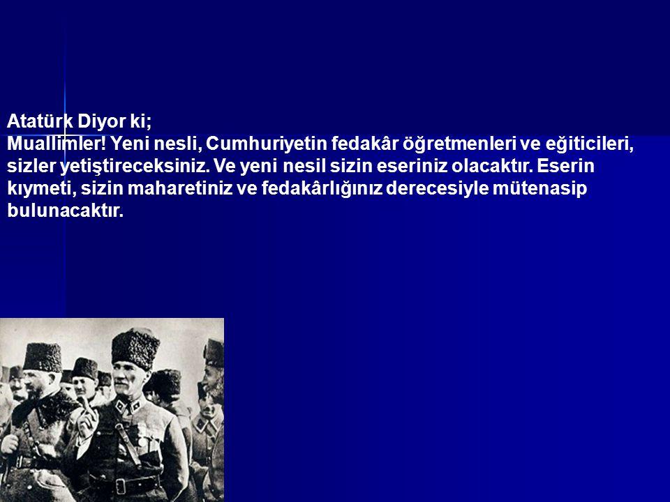 Atatürk Diyor ki; Muallimler