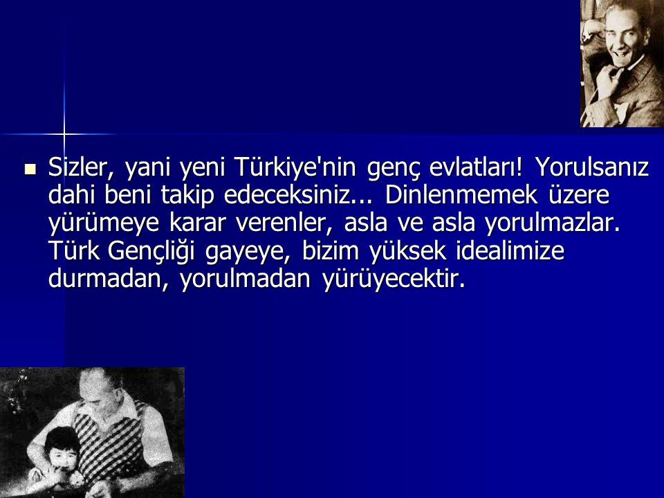 Sizler, yani yeni Türkiye nin genç evlatları