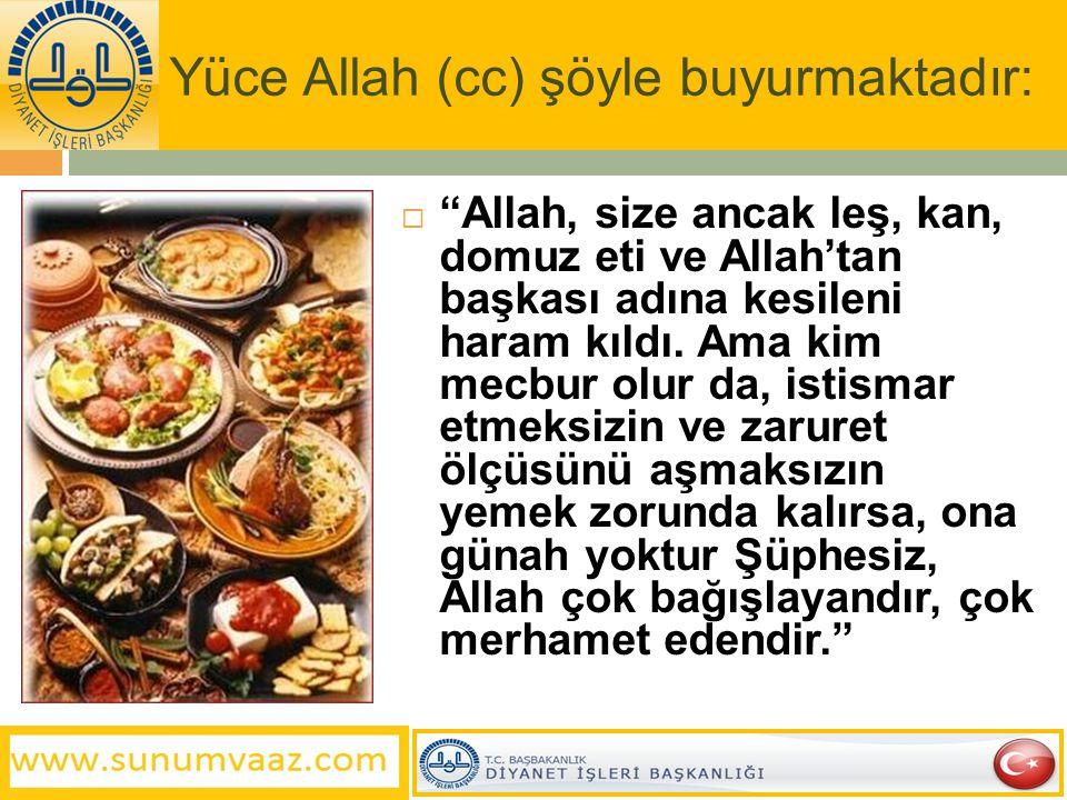 Yüce Allah (cc) şöyle buyurmaktadır: