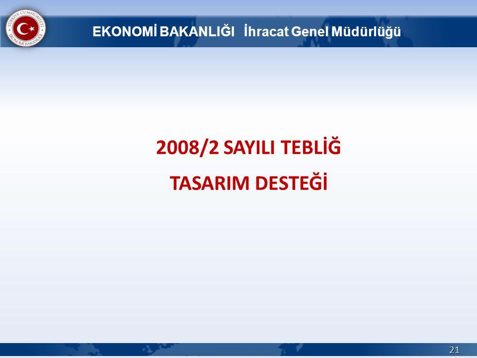 2008/2 SAYILI TEBLİĞ TASARIM DESTEĞİ