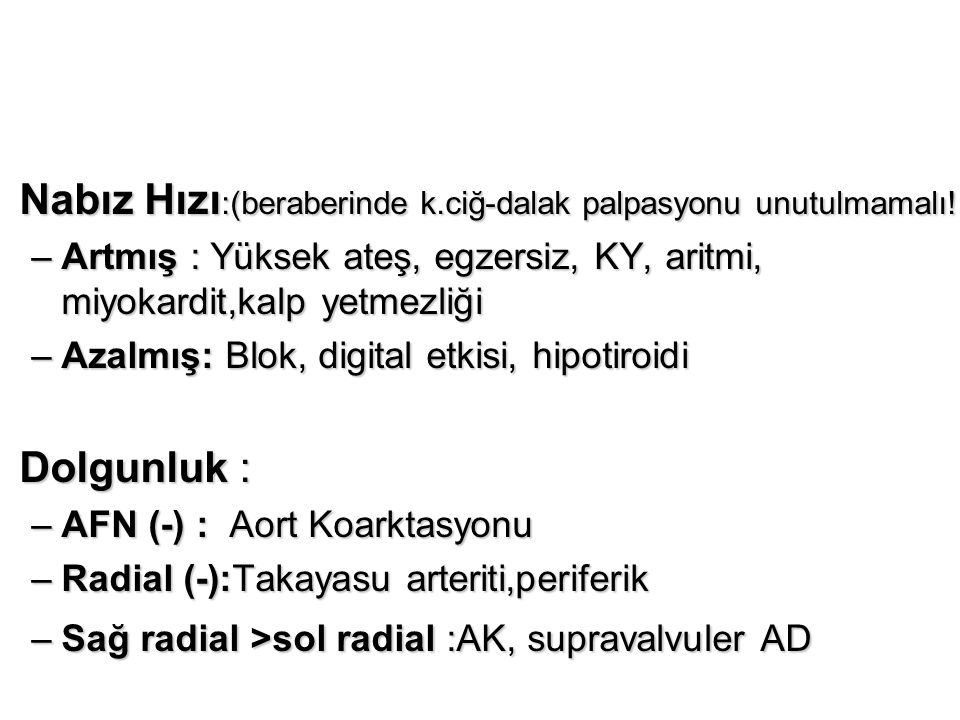 Nabız Hızı:(beraberinde k.ciğ-dalak palpasyonu unutulmamalı!!)