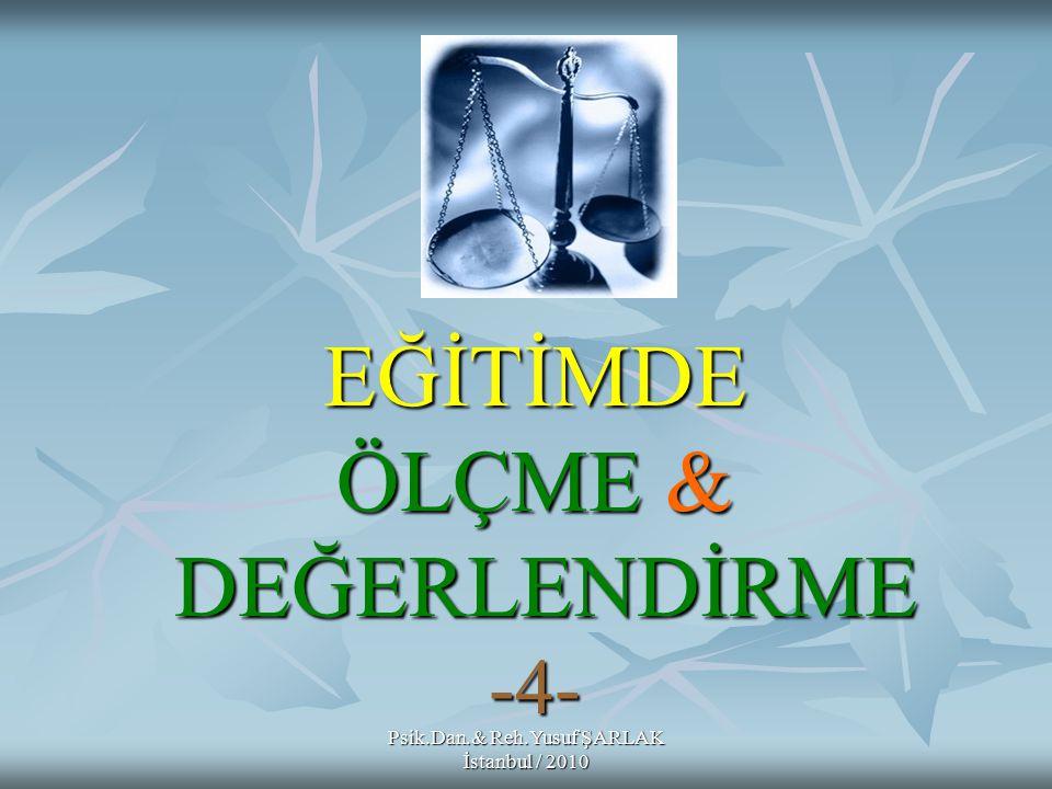 EĞİTİMDE ÖLÇME & DEĞERLENDİRME -4-