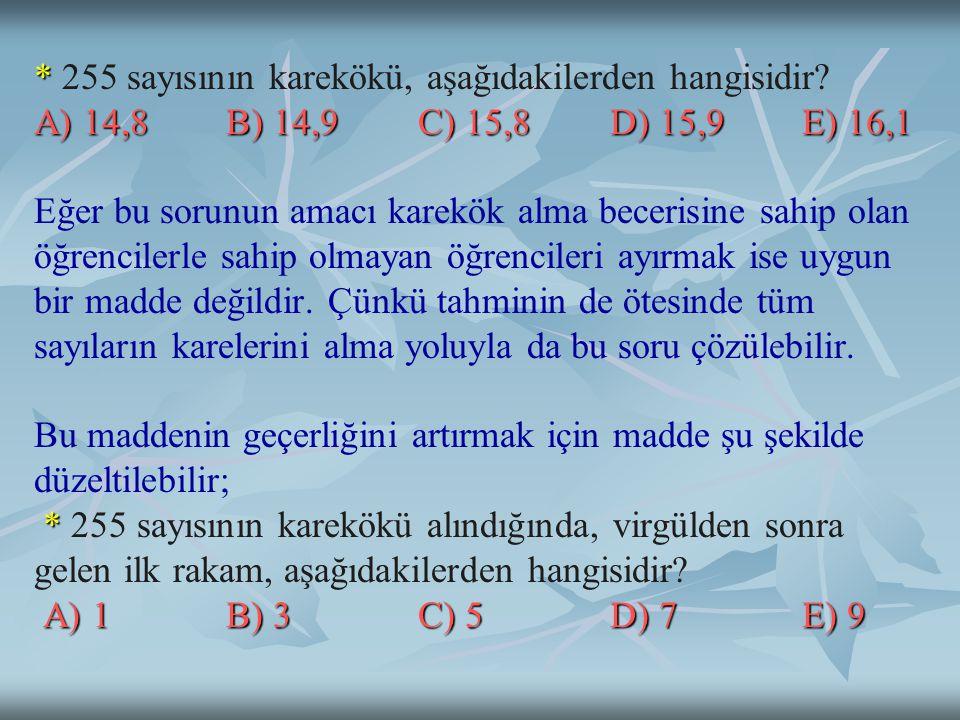 255 sayısının karekökü, aşağıdakilerden hangisidir. A) 14,8. B) 14,9