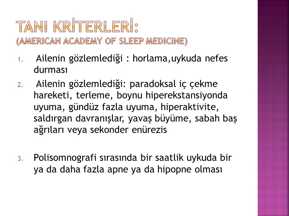 TANI KRİTERLERİ: (American Academy of sleep medicine)