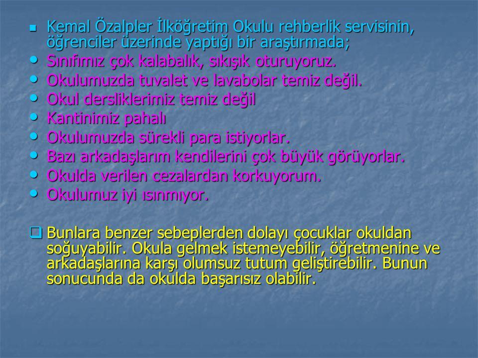 Kemal Özalpler İlköğretim Okulu rehberlik servisinin, öğrenciler üzerinde yaptığı bir araştırmada;